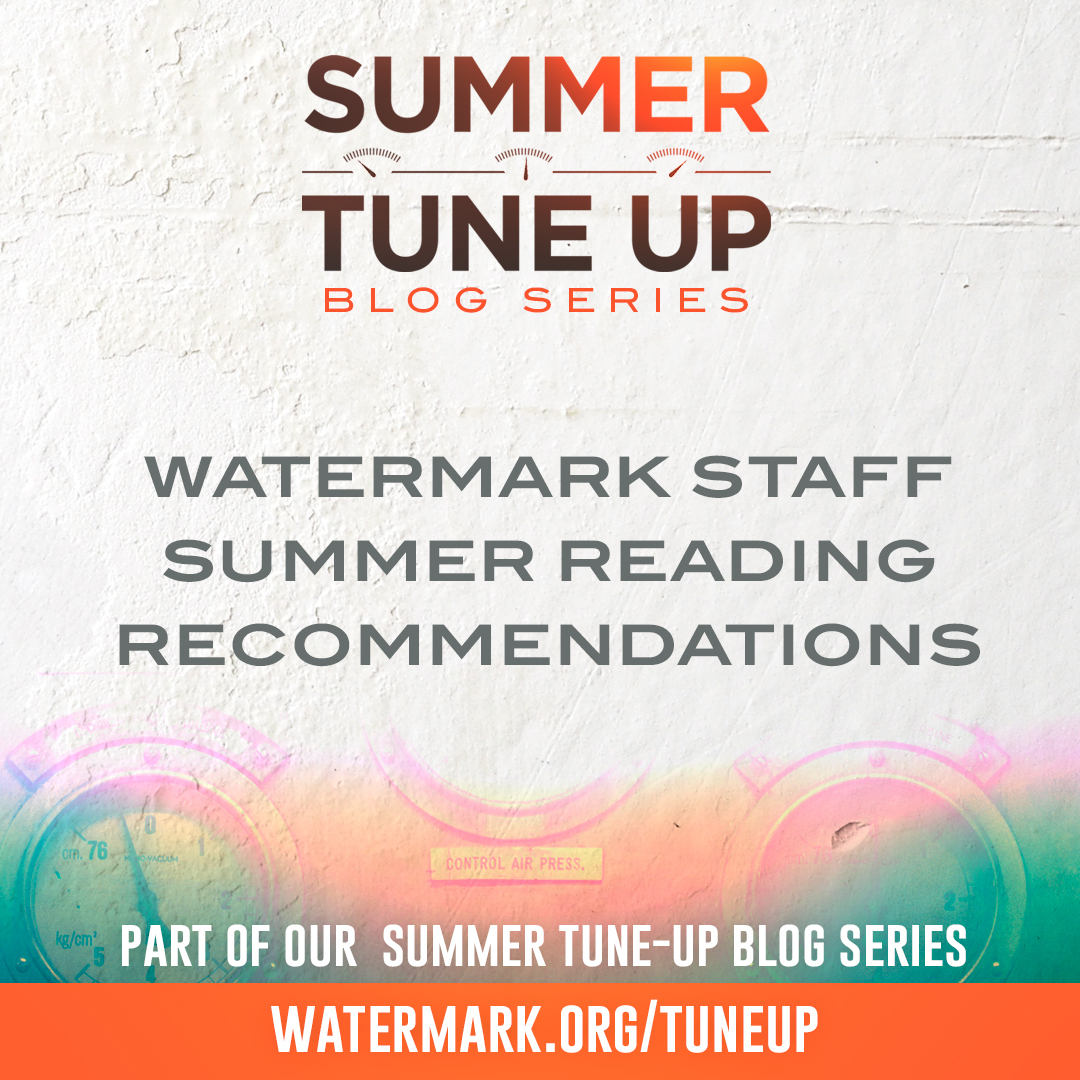 2017 Watermark Community Church summer staff book reading list
