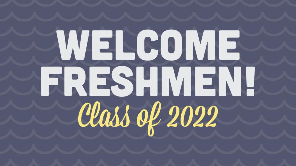 Welcome Freshmen 2022 Slide