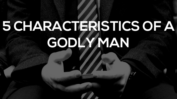 how-to-be-a-godly-man